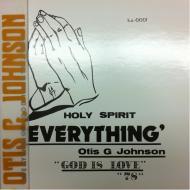 Otis G Johnson - Everything - God Is Love 78