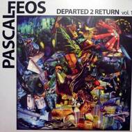 Pascal FEOS - Departed 2 Return Vol.1