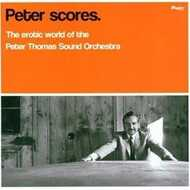 Peter Thomas Sound Orchestra - Peter Scores - The Erotic World Of The Peter Thomas Sound Orchestra