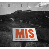 Mexican Institute Of Sound - Politico