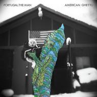 Portugal The Man - American Ghetto