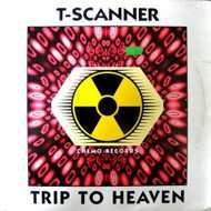 T-Scanner - Trip To Heaven (Clear Vinyl)