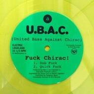 U.B.A.C. (United Bass Against Chirac) - Fuck Chirac! (Neon Green Vinyl)
