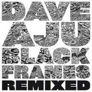 Dave Aju - Black Frames Remixes