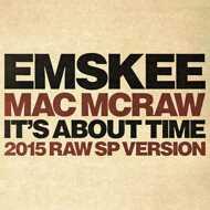 Emskee / Mac McRaw / Nick Wiz - It's About Time