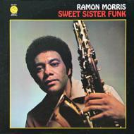 Ramon Morris - Sweet Sister Funk