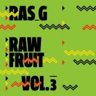 Ras G - Raw Fruit Vol. 3
