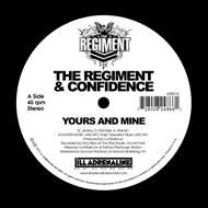 The Regiment & Confidence - Yours And Mine / We Gon (Black Vinyl)
