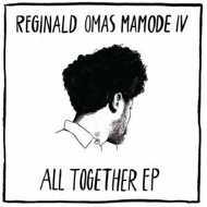 Reginald Omas Mamode IV - All Together EP