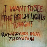Richard & Linda Thompson - I Want To See The Bright Lights Tonight