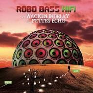 Robo Bass Hifi - Wacken in Delay / Fettes Echo