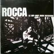 Rocca - Le Hip-Hop Mon Royaume