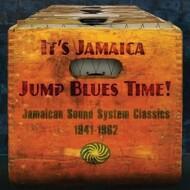 Various - It's Jamaica Jump Blues Time! Jamaican Sound System Classics 1941-1962