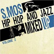S.Mos - Hip Hop And Jazz Mixed Up Vol. 2