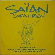 Saïan Supa Crew - Angela / Hey Yo My Man