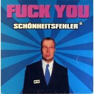 Schönheitsfehler - Fuck You