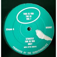 Scratchaholics - This Is For The DJ Vol. 7