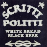 Scritti Politti  - White Bread, Black Beer