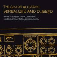 The Senior Allstars - Verbalized And Dubbed