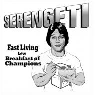 Serengeti - Fast Living / Breakfast of Champions