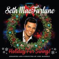 Seth MacFarlane - Holiday For Swing!