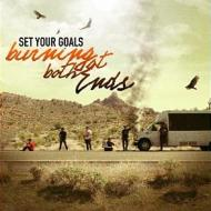 Set Your Goals - Burning At Both Ends