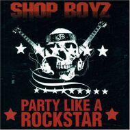 Shop Boyz - Party Like A Rockstar