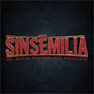 Sinsemilia - Un Autre Monde Est Possible
