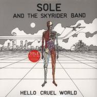 Sole & The Skyrider Band - Hello Cruel World