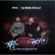 Spax & DJ Brisk Fingaz - Privatvorstellung