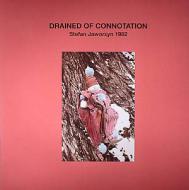 Stefan Jaworzyn - Drained Of Connotation
