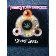 Freaky Fukin Weirdoz - Sticky Weed