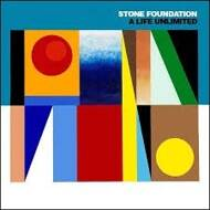 Stone Foundation - A Life Unlimited