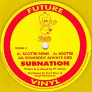 Subnation - Scottie / Somebody Always Dies (Yellow Vinyl)