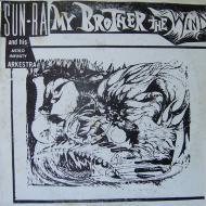 The Sun Ra Arkestra - My Brother The Wind