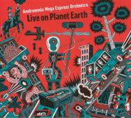 The Andromeda Mega Express Orchestra - Live On Planet Earth