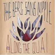 The Berg Sans Nipple - Along The Quai