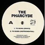 The Pharcyde - Ya Mama / I'm That Type Of Nigga