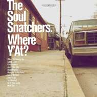 The Soul Snatchers - Where Y'At?