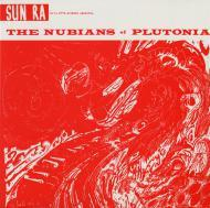 The Sun Ra Arkestra - The Nubians Of Plutonia