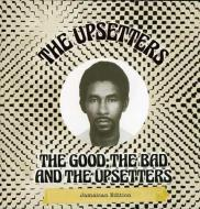 The Upsetters - The Good, The Bad And The Upsetters Jamaican Edition