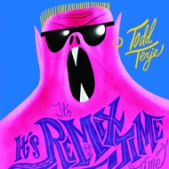 Todd Terje - It's It's Remix Time time