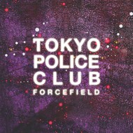 Tokyo Police Club - Forcefield