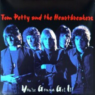 Tom Petty And The Heartbreakers - You're Gonna Get It!
