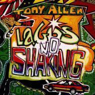 Tony Allen - Lagos No Shaking