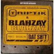 Triptik - Dat Shit