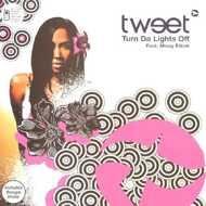 Tweet - Turn Da Lights Off