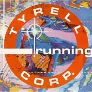 Tyrell Corp. - Running