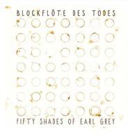 Die Blockflöte des Todes - Fifty Shades Of Earl Grey