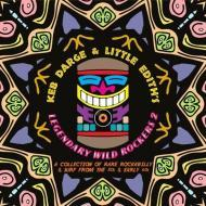 Keb Darge & Little Edith presents - Legendary Wild Rockers 2